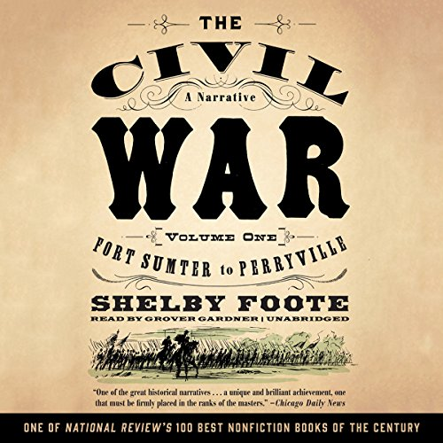 The Civil War: A Narrative, Vol. 1: Fort Sumter to Perryville: Shelby Foote