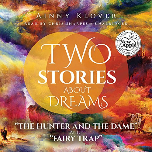9781504711432: Two Stories about Dreams: ''The Hunter and the Dame'' and ''Fairy Trap''