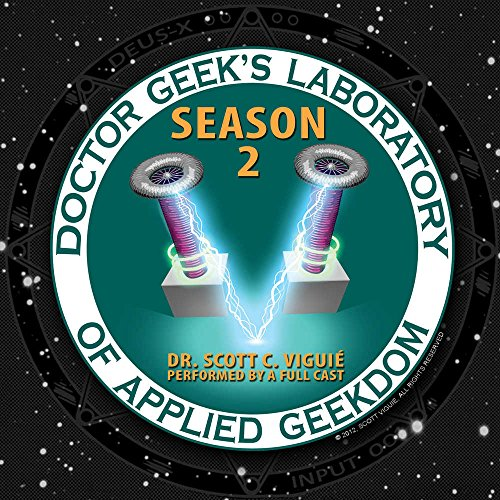 Doctor Geek s Laboratory, Season 2: Investigating the Exploration of Steam (Science, Technology, ...