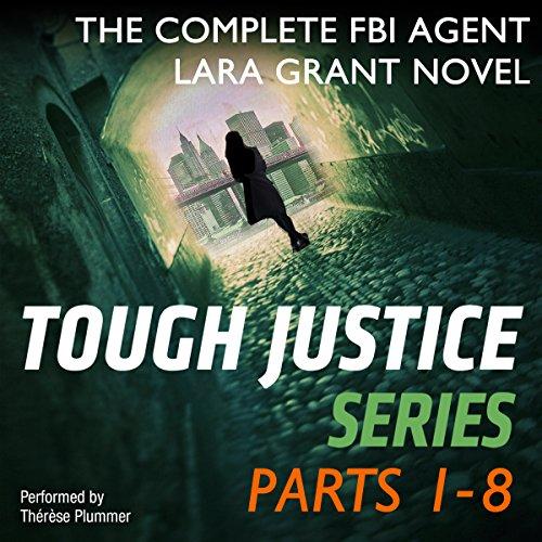 Tough Justice - The Complete FBI Agent Lara Grant Novel: Gail Barrett; Carla Cassidy; Carol Ericson...