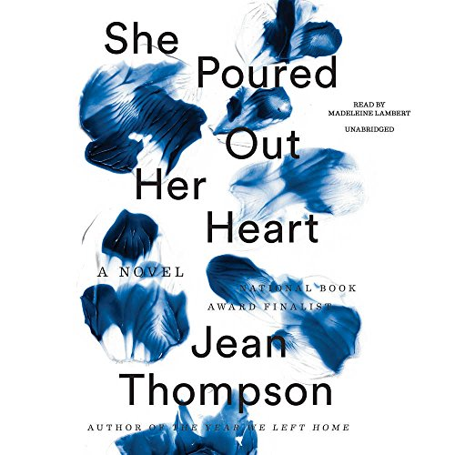 She Poured Out Her Heart -: Jean Thompson