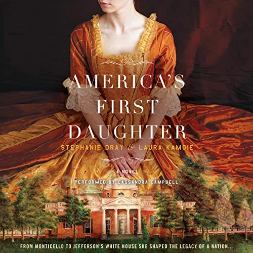 America's First Daughter - A Novel: Stephanie Dray; Laura Kamoie