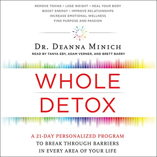 Whole Detox - A 21-Day Personalized Program to Break Through Barriers in Every Area of Your Life: ...