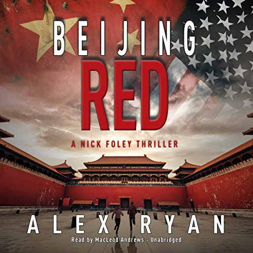 9781504717885: Beijing Red: A Nick Foley Thriller (Nick Foley Series, Book 1)