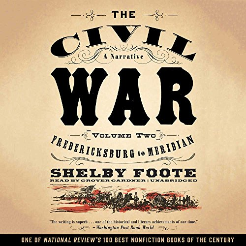 9781504719759: The Civil War: A Narrative: Fredericksburg to Meridian: Library Edition