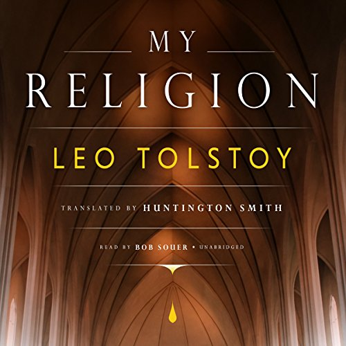My Religion -: Leo Tolstoy