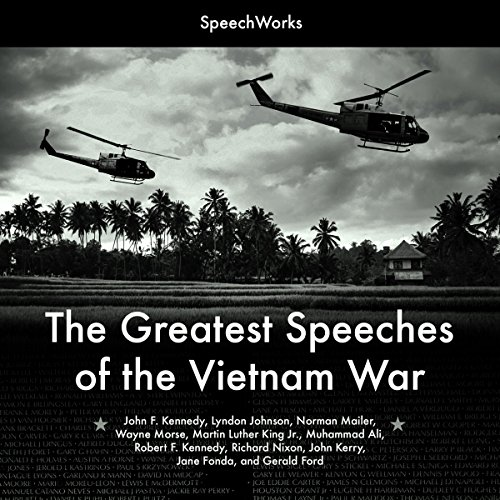 The Greatest Speeches of the Vietnam War -: SpeechWorks