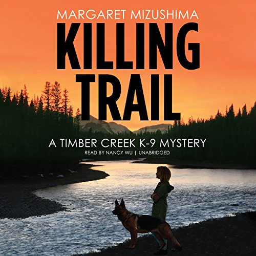 Killing Trail - A Timber Creek K-9 Mystery: Margaret Mizushima