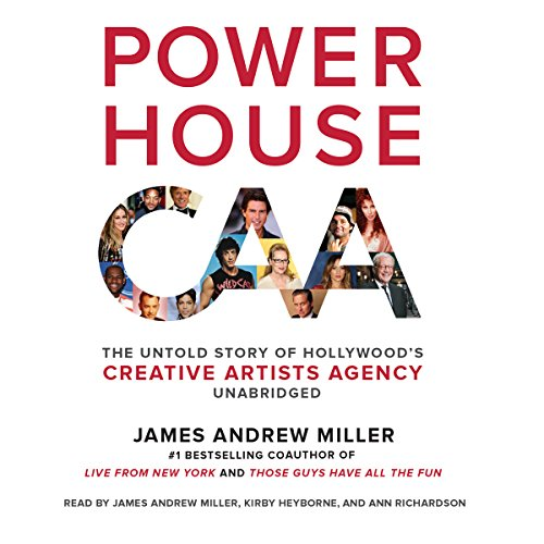 Powerhouse: The Untold Story of Hollywood's Creative Artists Agency (Compact Disc): James ...