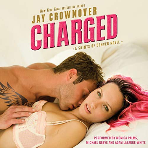 Charged: Saints of Denver (Compact Disc): Jay Crownover