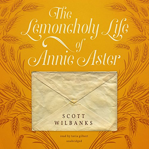The Lemoncholy Life of Annie Aster -: Scott Wilbanks
