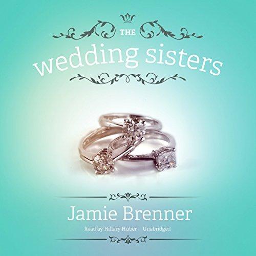 The Wedding Sisters -: Jamie Brenner