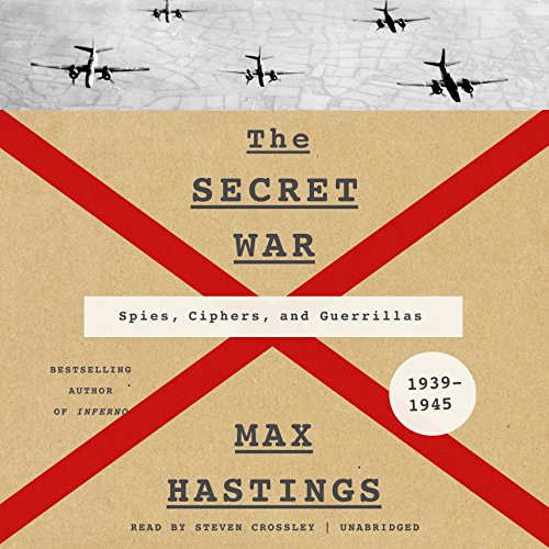 The Secret War: Spies, Ciphers, and Guerrillas, 1939-1945 (Compact Disc): Sir Max Hastings