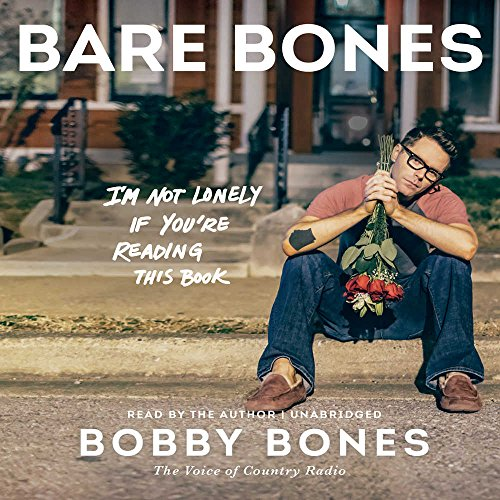 Bare Bones - I'm Not Lonely If You're Reading This Book: Bobby Bones