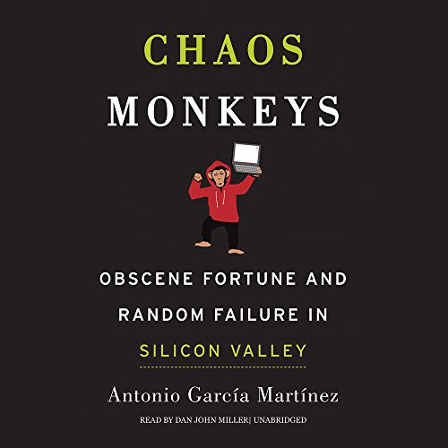 9781504733793: Chaos Monkeys: Obscene Fortune and Random Failure in Silicon Valley