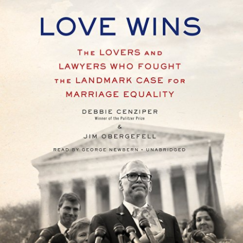 Love Wins: The Lovers and Lawyers Who Fought the Landmark Case for Marriage Equality (Compact Disc)...