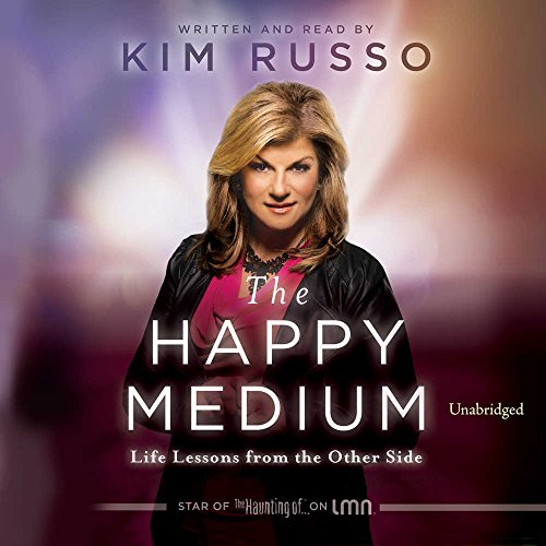 The Happy Medium - Life Lessons from the Side: Kim Russo