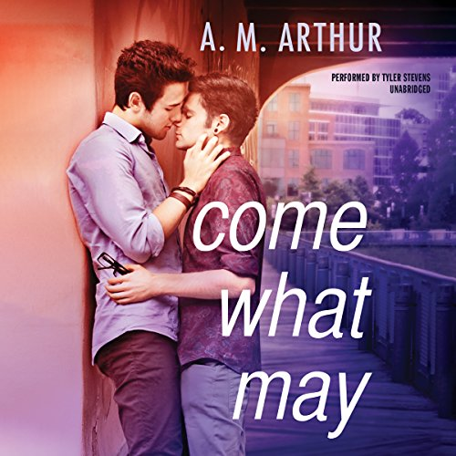 Come What May -: A. M. Arthur
