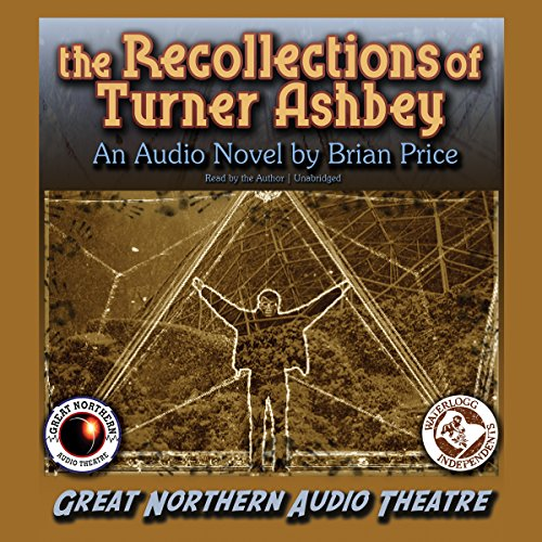 The Recollections of Turner Ashbey: An Audio Novel: Author Brian Price