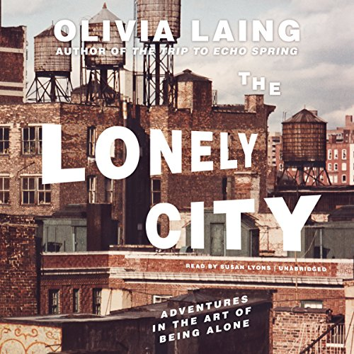 9781504738903: The Lonely City: Adventures in the Art of Being Alone