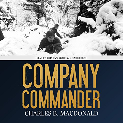 Company Commander -: Charles B. MacDonald