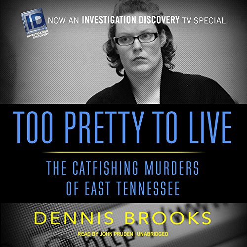 9781504746182: Too Pretty to Live: The Catfishing Murders of East Tennessee