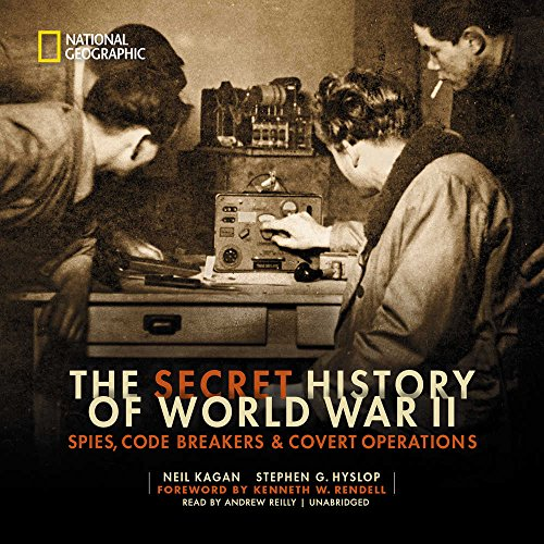 9781504746960: The Secret History of World War II: Spies, Code Breakers, and Covert Operations