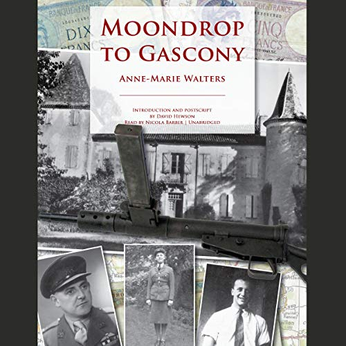 Moondrop to Gascony: Anne-Marie Walters