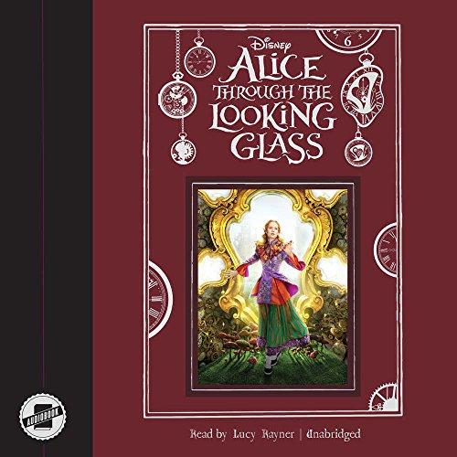 Alice through the Looking Glass -: Disney Press