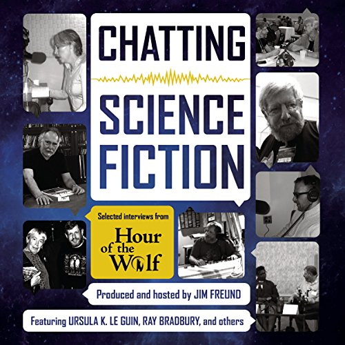 Chatting Science Fiction: Selected Interviews from Hour of the Wolf (Compact Disc)