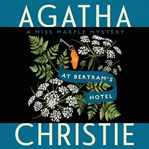 At Bertram's Hotel: A Miss Marple Mystery (Miss Marple series, Book 10): Agatha Christie