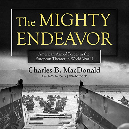 9781504768443: The Mighty Endeavor: American Armed Forces in the European Theater in World War II