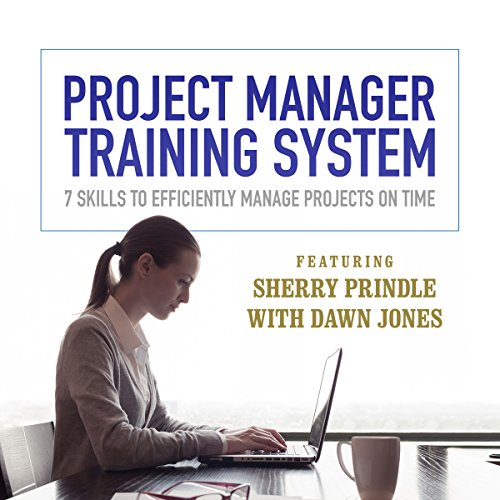 Project Manager Training System: 7 Skills to Efficiently Manage Projects on Time (Compact Disc): ...