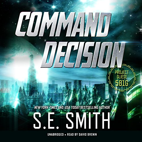 9781504777896: Command Decision: Project Gliese 581g (Project Gliese 581g series, Book 1)