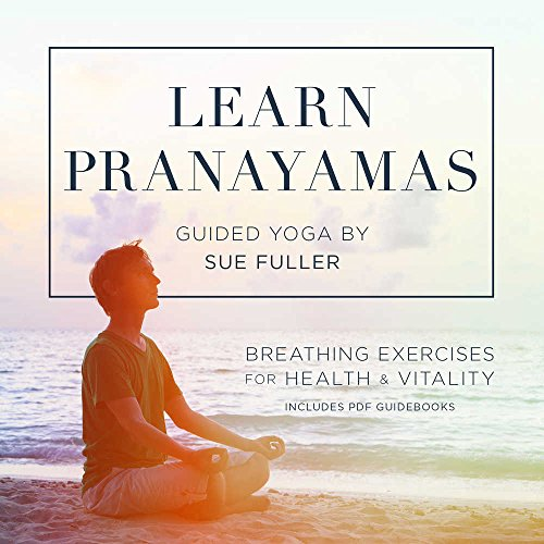 Learn Pranayamas: Breathing Exercises for Health and