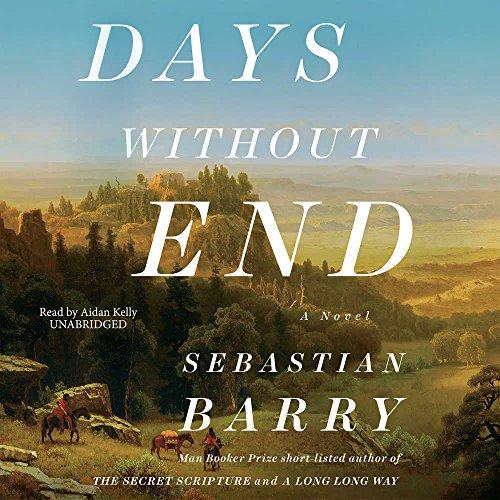 Days Without End: A Novel: Sebastian Barry