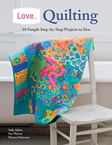 9781504800266: Love... Quilting: 18 Simple Step-by-Step Projects to Sew