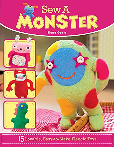 9781504800303: Sew a Monster: 15 Lovable, Easy-To-Make Fleecie Toys