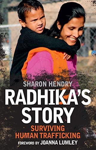 Radhika's Story: Human Trafficking in the 21st: Hendry, Sharon