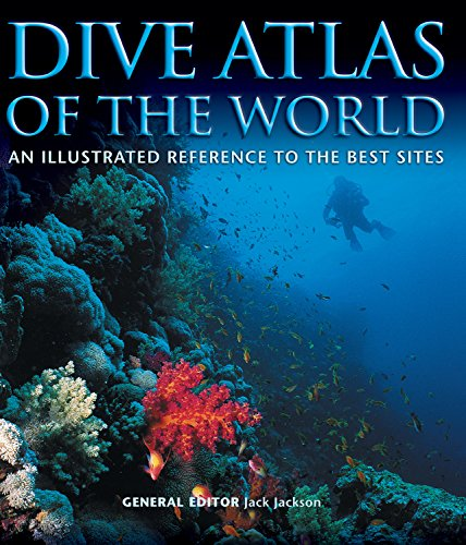 9781504800662: Dive Atlas of the World: An Illustrated Reference to the Best Sites (IMM Lifestyle Books) A Global Tour of Wrecks, Walls, Caves, and Blue Holes from Lawson Reef to the Red Sea to the Great Barrier