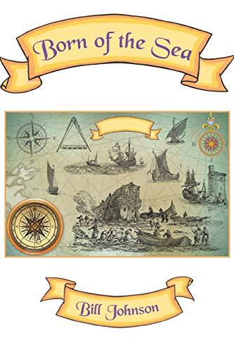 9781504901598: Born of the Sea