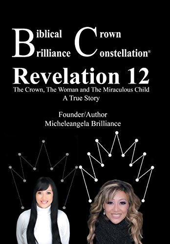 9781504901697: Biblical Crown Brilliance Constellation: Revelation 12 The Crown, The Woman and Miraculous Child A True Story
