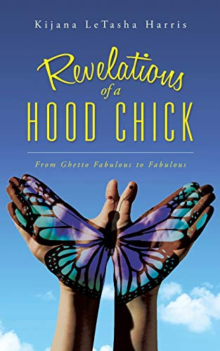 9781504902328: Revelations of a Hood Chick: From Ghetto Fabulous to Fabulous