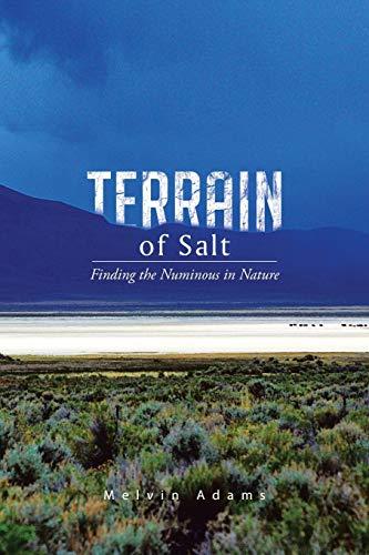 9781504902540: Terrain of Salt: Finding the Numinous in Nature
