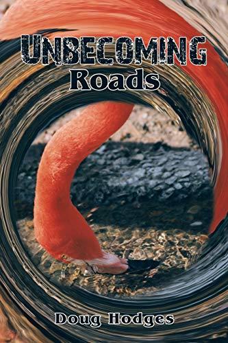 Unbecoming Roads (Paperback): Doug Hodges