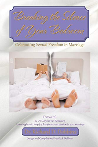 9781504903974: Breaking the Silence of Your Bedroom: Celebrating Sexual Freedom in Marriage