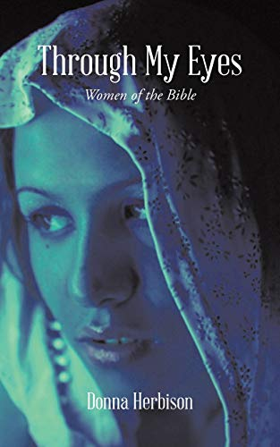Through My Eyes: Women of the Bible: Donna Herbison