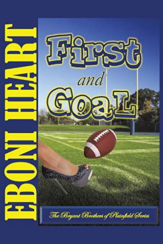 9781504906548: First and Goal: The Bryant Brothers of Plainfield Series