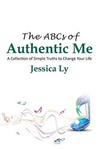 9781504906906: The Abcs of Authentic Me: A Collection Of Simple Truths To Change Your Life