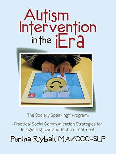 Autism Intervention in the iEra: Practical Social: Penina Rybak